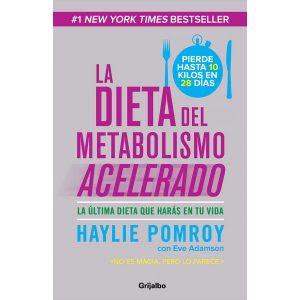 La Dieta del Metabolismo Acelerado, Haylie Pomroy