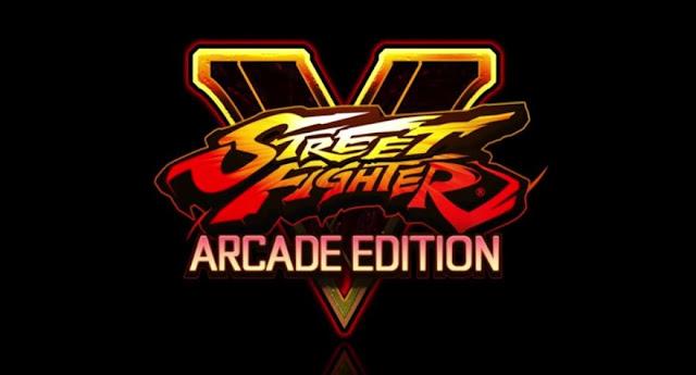 الإعلان رسميا عن لعبة Street Fighter V: Arcade Edition و هذه أهم مميزاتها