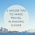 5 Major Tips to Make Travel Planning Easier