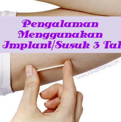 PENGALAMAN MENGGUNAKAN KB IMPLANT/SUSUK TIGA TAHUN