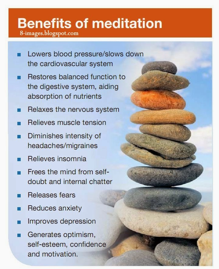 Benefits, Meditation, Cardiovascular, Digestive System, Nervous System, Muscle Tension, Headaches/Migraines, Insomnia, Self-Doubt, Internal Chatter, Releases Fears, Reduces Anxiety, Improves Depression, Generates Optimism, Sel-Esteem, Confidence And Motivation.