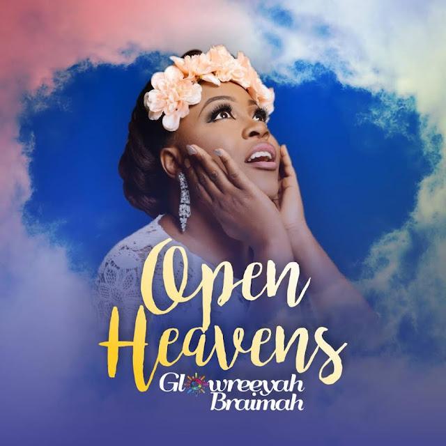 New Music: Glowreeyah Braimah - Open Heavens