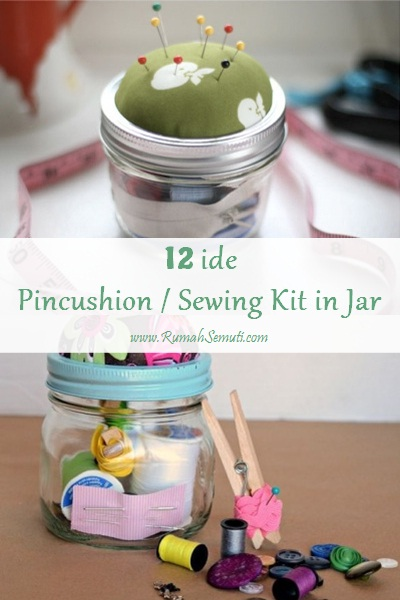 12 Ide Pincushion / Sewing Kit in Jar