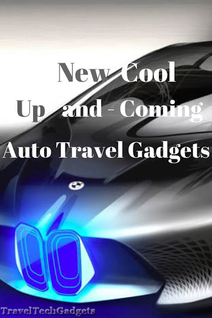 New Cool Up-and-Coming Auto Travel Gadgets & News