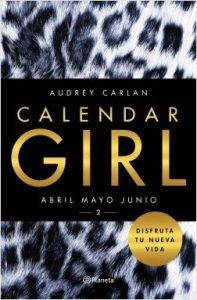 Calendar Girl 2 :Abril, mayo, junio de Audrey Carlan