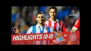 Girona vs Real Sociedad 0-0 Football Highlights and Goals 2019