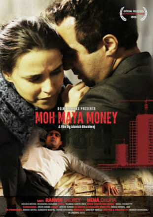 Moh Maya Money 2016 Full Hindi Movie Download DVDRip 720p