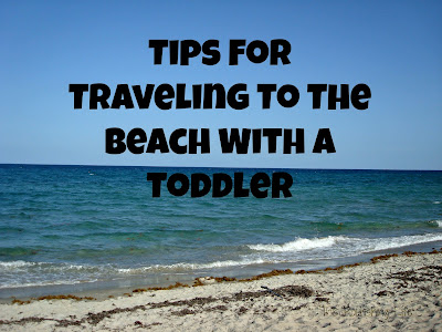 Tips For Traveling To The Beach With A Toddler