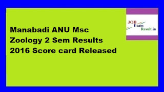 Manabadi ANU Msc Zoology 2 Sem Results 2016 Score card Released