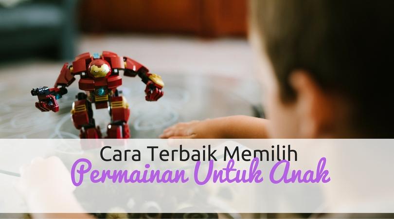 cara pilih mainan anak