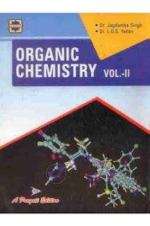 ORGANIC CHEMISTRY VOLUME:-2 BY JAGDAMBA SINGH AND L D S YADAV