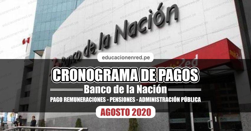 CRONOGRAMA DE PAGOS Banco de la Nación (AGOSTO 2020) Pago de Remuneraciones - Pensiones - Administración Pública - www.bn.com.pe