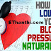 ரத்த அழுத்தத்தைக் குறைக்க இயற்கை வழிமுறை | Natural way to reduce blood pressure !
