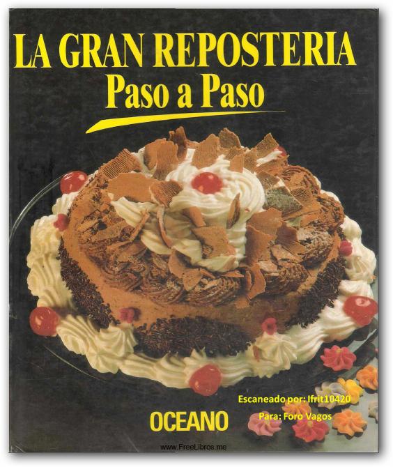 La gran reposteria paso a paso tomo i freelibros for Cocina paso a paso pdf