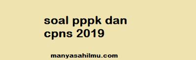 Download Soal PPPK dan CPNS 2019