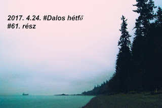 2017. 4.24.  #Dalos hetfo #61. resz