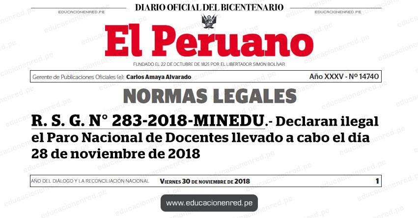R. S. G. N° 283-2018-MINEDU - Declaran ilegal el Paro Nacional de Docentes llevado a cabo el día 28 de noviembre de 2018 - www.minedu.gob.pe