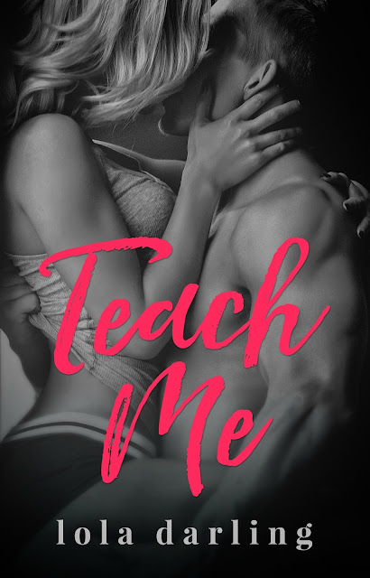 New Release | Teach Me by Lola Darling | #NEW #Contemporary @givemebooksblog @xoLolaDarling