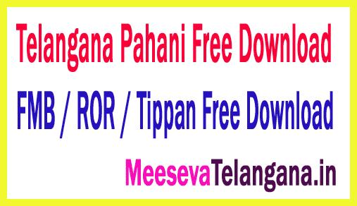 Telangana Pahani Free Download | Telangana FMB / ROR / Tippan Free Download