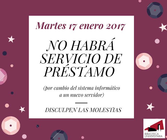 El martes 17 de enero NO HABRÁ SERVICIO DE PRÉSTAMO.