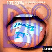 Arti lirik lagu bebe rexha ft. gucci mane - that's it dan terjemahan