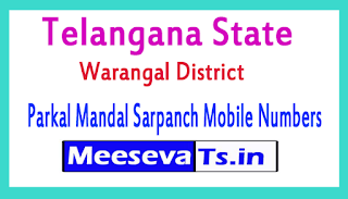 Parkal Mandal Sarpanch Mobile Numbers List Warangal District in Telangana State