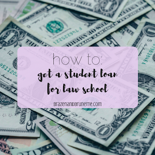 getting a law school loan | brazenandbrunette.blogspot.com