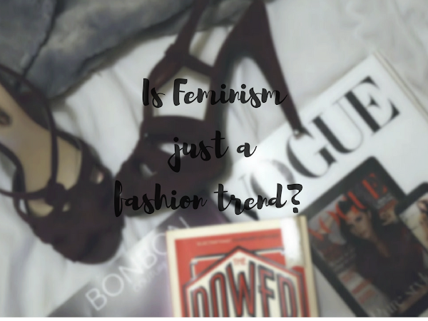 Is feminism just a fashion trend?