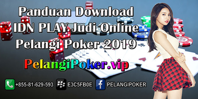 Panduan-Download-IDN-PLAY-Judi-Online-Pelangi-Poker-2019