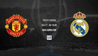 Manchester United Hadapi Real Madrid di Piala Super Eropa 2017