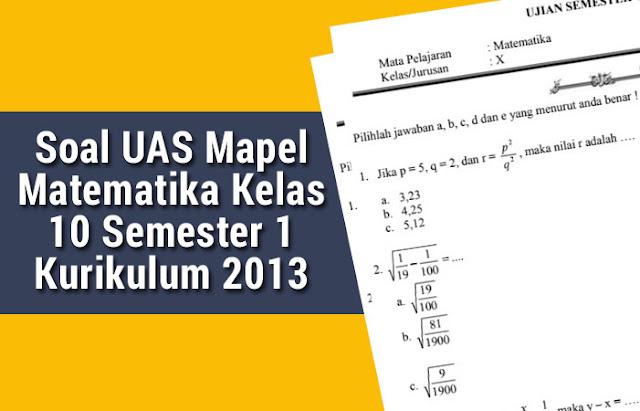 Soal UAS Mapel Matematika Kelas 10 Semester 1 Kurikulum 2013