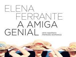 A Amiga Genial, volume 1 da série Napolitana, de Elena Ferrante e Biblioteca Azul (Globo Livros)