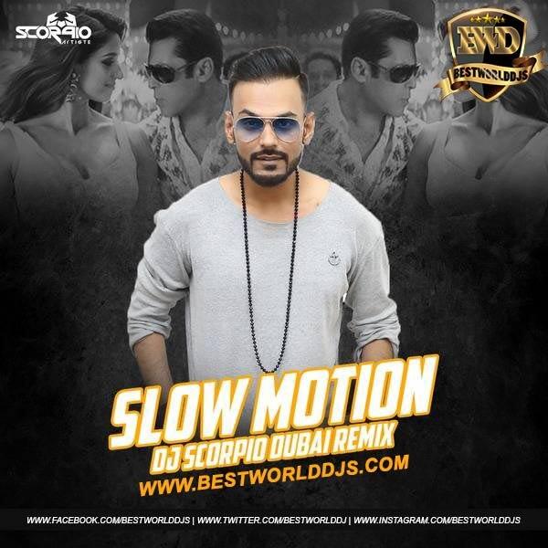 Slow Motion Remix Bharat DJ Scorpio Dubai