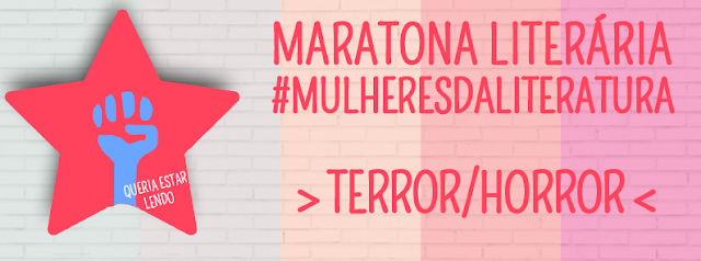 Maratona #MulheresdaLiteratura: 9 Livros de Terror/Horror