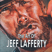 The Art Of Jeff Lafferty - Art book