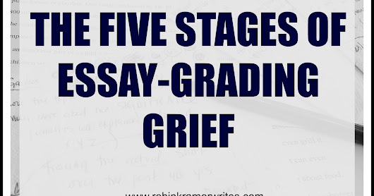 The Five Stages of Essay-Grading Grief: An Illustrated Guide