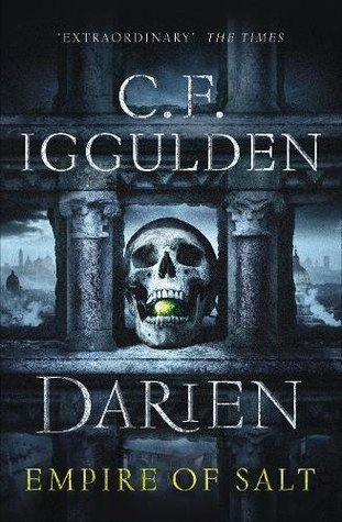 Darien: Empire of Salt by C. F. Iggulden