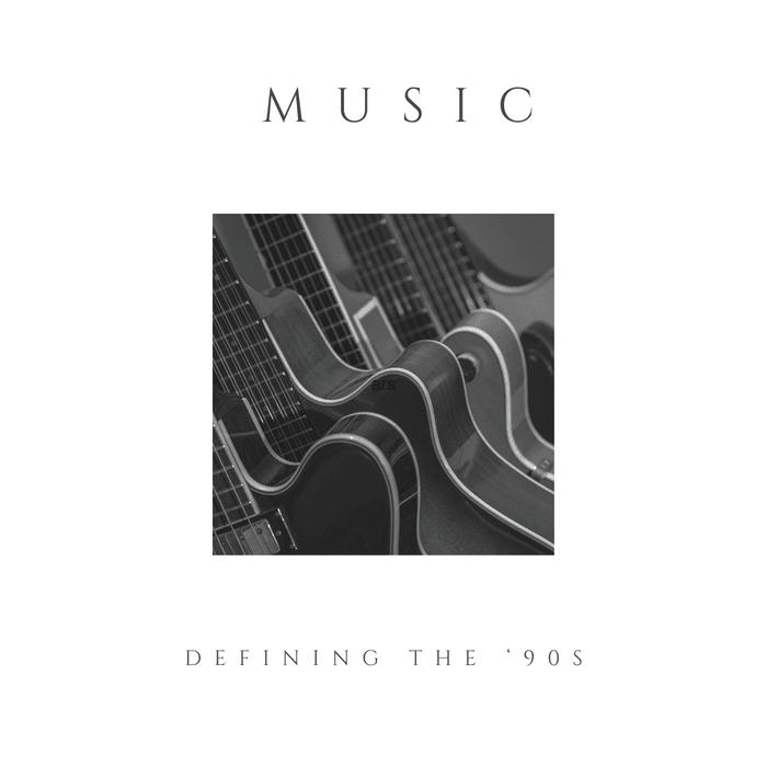 Defining the '90s through music