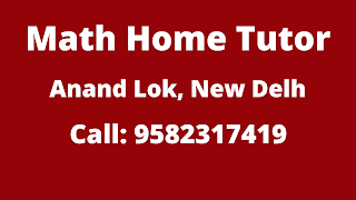 Best Math Home Tutor in Anand Lok Delhi.