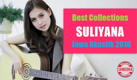 Best Collections Suliyana Mp3 Album Jawa Akustik 2018 Lengkap Full Rar,Suliana, Lagu Cover, Akustik, Dangdut Koplo, 2018,