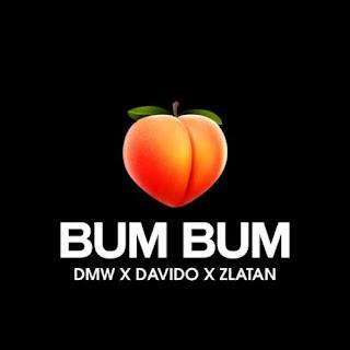 """DMW – """"Bum Bum"""" ft. Davido x Zlatan"""