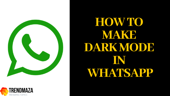 how to make dark mode in WhatsApp | make WhatsApp black For ios and android
