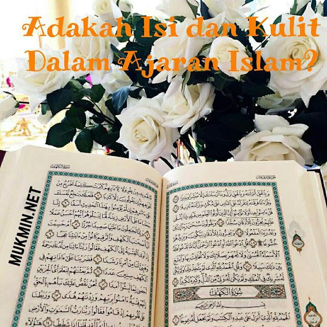 Adakah Isi dan Kulit dalam Ajaran Islam?