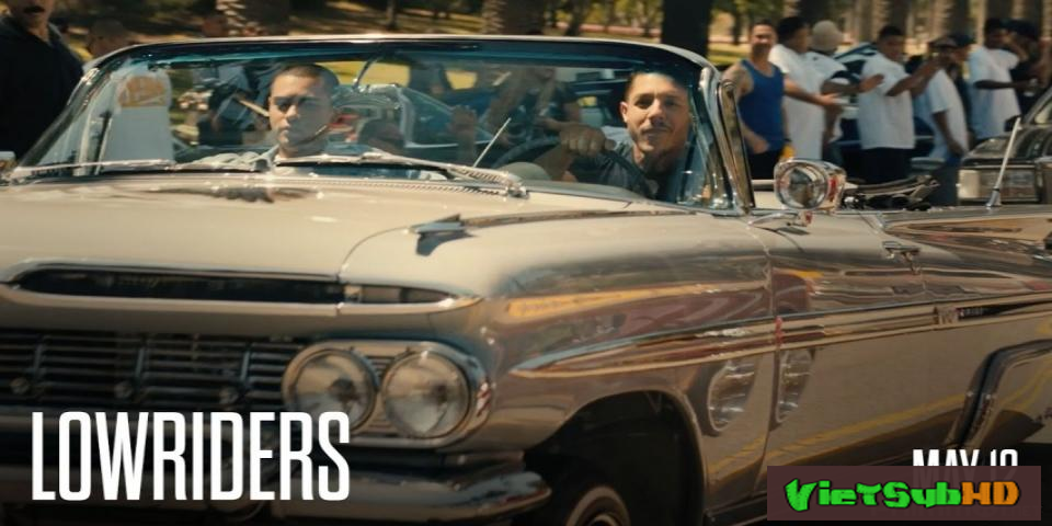 Phim Xe độ VietSub HD   Lowriders 2017