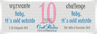 http://craftpassion-pl.blogspot.ie/2016/11/baby-its-cold-outside-wyzwanie102016.html