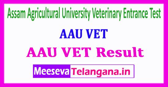 AAU VET Result 2018 Assam Agricultural University Veterinary Entrance Test 2018 Result
