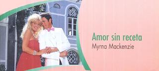 Myrna Mackenzie - Amor Sin Receta