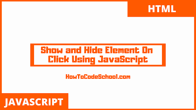 Show and Hide Element On Click Using JavaScript