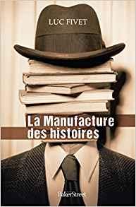 https://lesreinesdelanuit.blogspot.com/2018/06/la-manufacture-des-histoires-de-luc.html
