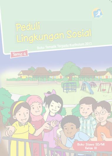 Download Buku Siswa Kurikulum 2013 SD Kelas 3 Tema 4 Peduli Lingkungan Sosial